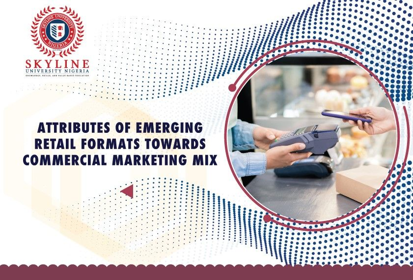 ATTRIBUTES OF EMERGING RETAIL FORMATS TOWARDS COMMERCIAL MARKETING MIX