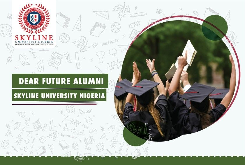 Dear Future Alumni – Skyline University Nigeria