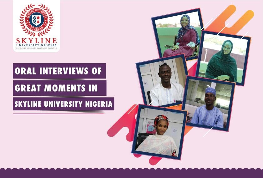 Oral Interviews of Great Moments in Skyline University Nigeria