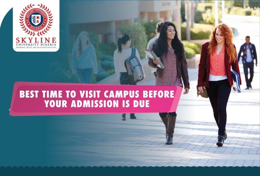 Best time to visit campus before your admission is due