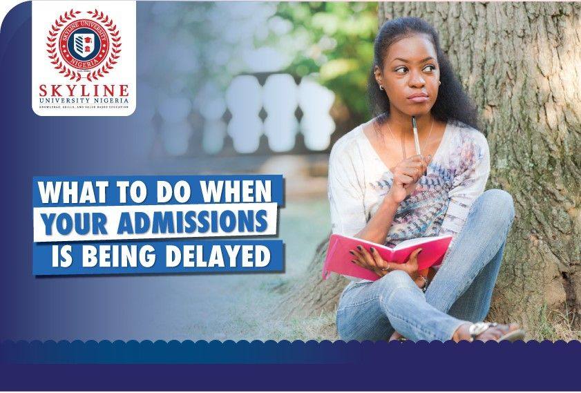 What to do when your admission is being delayed