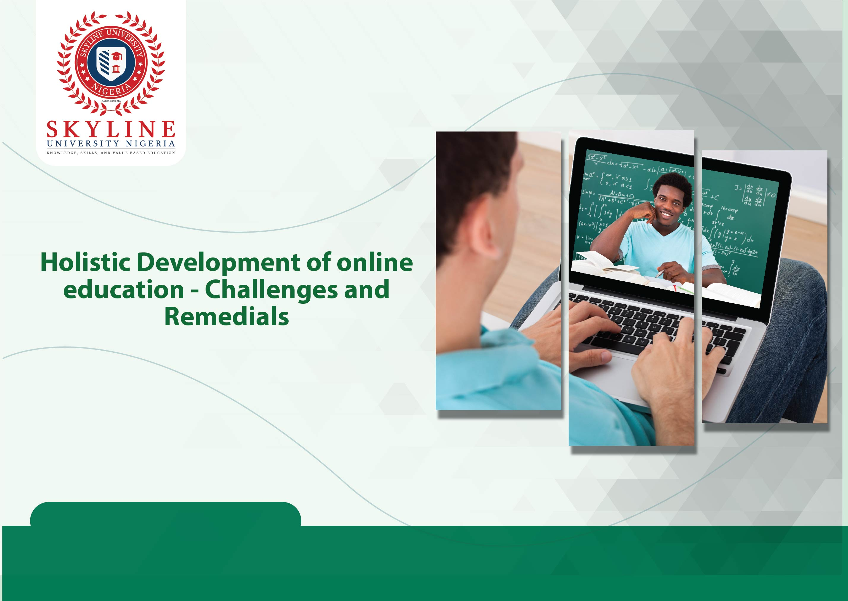 Holistic Development Of Online Education Challenges And Remedials